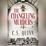 The Changeling Murders, C. S. Quinn