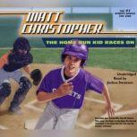 The Home Run Kid Races On, Matt Christopher