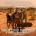 The Wicked Die Twice, J. A. Johnstone