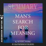 Summary of Man's Search for Meaning by Viktor E. Frankl, Readtrepreneur Publishing