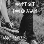 Won't Get Fooled Again A YA Romance Novella, Anna Abner
