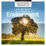 Ask the Experts: The Environment, Scientific American