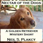 Nectar of the Dogs, Neil S. Plakcy