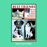 Best Friends The True Story of the World's Most Beloved Animal Sanctuary, Samantha Glen