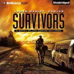 Survivors A Novel of the Coming Collapse, James Wesley, Rawles