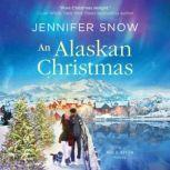 An Alaskan Christmas, Jennifer Snow