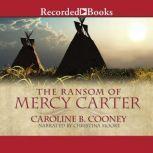 The Ransom of Mercy Carter, Caroline B. Cooney