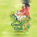 Emily Climbs, L.M. Montgomery