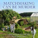 Matchmaking Can Be Murder, Amanda Flower