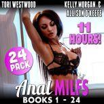 Anal MILFs Mega Bundle 24-Pack : Books 1 - 24 (First Time Anal Sex MILF Erotica), Tori Westwood