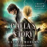 Calla's Story Creepy Hollow Books 4-6, Rachel Morgan