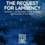 The Request for Lambency, ileso DMC