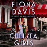 The Chelsea Girls A Novel, Fiona Davis