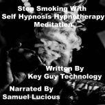 Stop Smoking Association With Self Hypnosis Hypnotherapy Meditation, Key Guy Technology