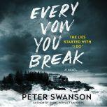 Every Vow You Break A Novel, Peter Swanson