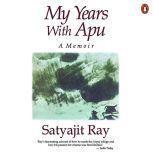 My Years With Apu, Satyajit Ray