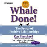 Whale Done! The Power of Positive Relationships, Kenneth Blanchard