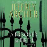 A Prisoner of Birth, Jeffrey Archer