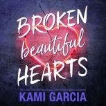 Broken Beautiful Hearts, Kami Garcia