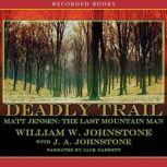 Deadly Trail Matt Jensen: The Last Mountain Man, William W. Johnstone