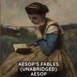 Aesop's Fables (Unabridged), Aesop