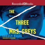 The Three Mrs. Greys, Shelly Ellis