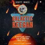 Galactic Keegan, Scott Innes