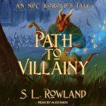 Path to Villainy An NPC Kobold's Tale, S.L. Rowland