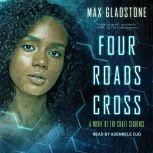 Four Roads Cross, Max Gladstone