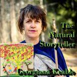 The Natural Storyteller Stories of Nature on Planet A, Georgiana Keable
