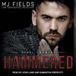 Hammered, MJ Fields