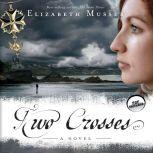Two Crosses, Elizabeth Musser