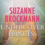 Undercover Princess, Suzanne Brockmann