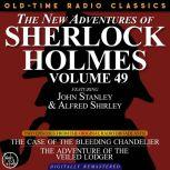 THE NEW ADVENTURES OF SHERLOCK HOLMES, VOLUME 49; EPISODE 1: THE CASE OF THE BLEEDING CHANDELIER EPISODE 2: THE ADVENTURE OF THE VEILED LODGER, Dennis Green