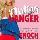Flirting With Danger, Suzanne Enoch