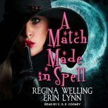 A Match Made in Spell A Lexi Balefire Matchmaking Witch Mystery, Erin Lynn