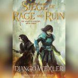 Siege of Rage and Ruin, Django Wexler