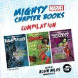 Mighty Marvel Chapter Book Compilation Black Panther: Battle for Wakanda, Ms. Marvels Fists of Fury, Guardians of the Galaxy: Gamoras Galactic Showdown, Marvel Press