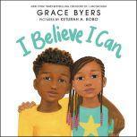 I Believe I Can, Grace Byers