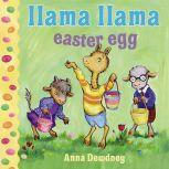 Llama Llama Easter Egg, Anna Dewdney