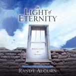 In Light of Eternity Perspectives on Heaven, Randy Alcorn
