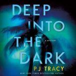 Deep into the Dark A Mystery, P. J. Tracy