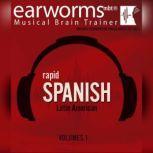 Rapid Spanish (Latin American),Vol. 1, Earworms Learning