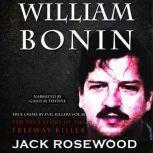 William Bonin: The True Story of The Freeway Killer, Jack Rosewood