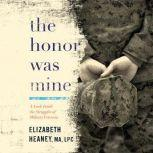 The Honor Was Mine, Elizabeth Heaney, MA, LPC