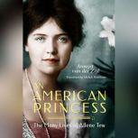 An American Princess: The Many Lives of Allene Tew, Annejet van der Zijl