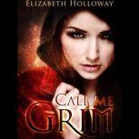 Call Me Grim, Elizabeth Holloway