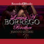Loving a Borrego Brother, Johnni Sherri