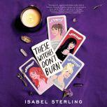 These Witches Don't Burn, Isabel Sterling