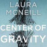 Center of Gravity, Laura McNeill